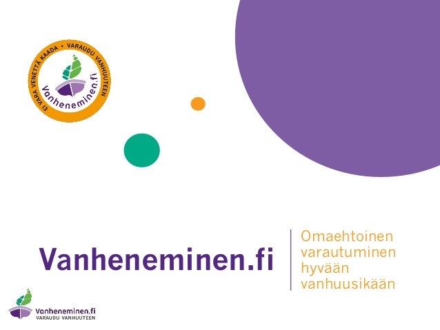 Vanheneminen.fi Omaehtoinen varautuminen hyvään vanhuusikään