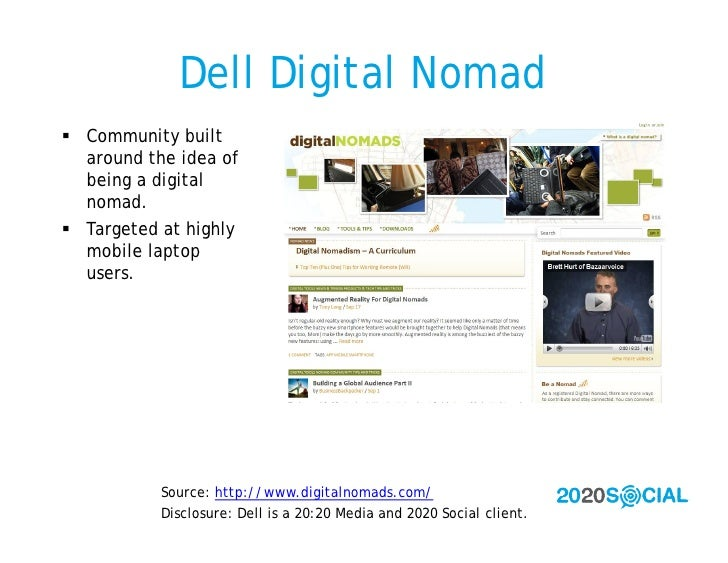 Dell Digital Nomad  Community built   around the idea of   being a digital   nomad.  Targeted at highly   mobile laptop ...