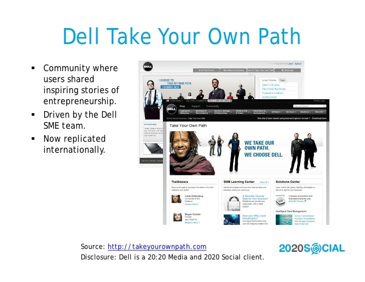 Dell Take Your Own Path  Community where   users shared   inspiring stories of   entrepreneurship.  Driven by the Dell  ...