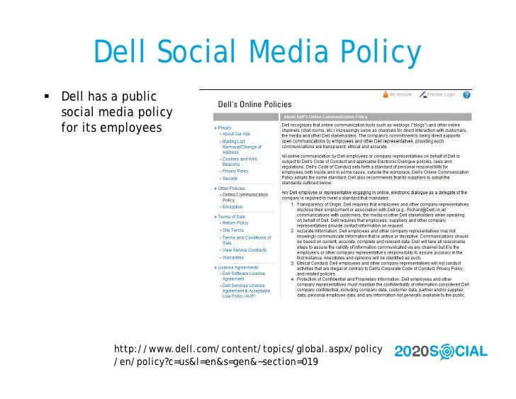 Dell Social Media Policy  Dell has a public   social media policy   for its employees                http://www.dell.com/...