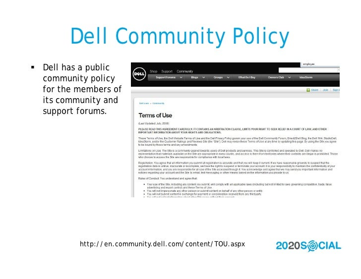 Dell Community Policy  Dell has a public   community policy   for the members of   its community and   support forums.   ...
