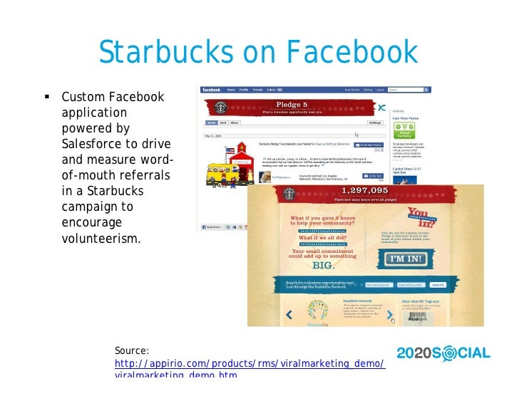 Starbucks on Facebook  Custom Facebook   application   powered by   Salesforce to drive   and measure word-   of-mouth re...