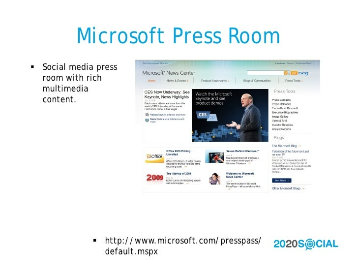 Microsoft Press Room  Social media press   room with rich   multimedia   content.                    http://www.microsof...