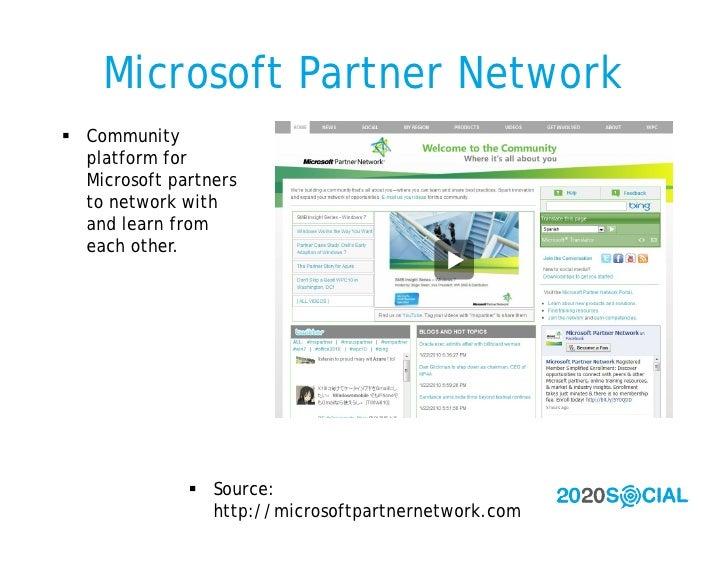 Microsoft Partner Network  Community   platform for   Microsoft partners   to network with   and learn from   each other....