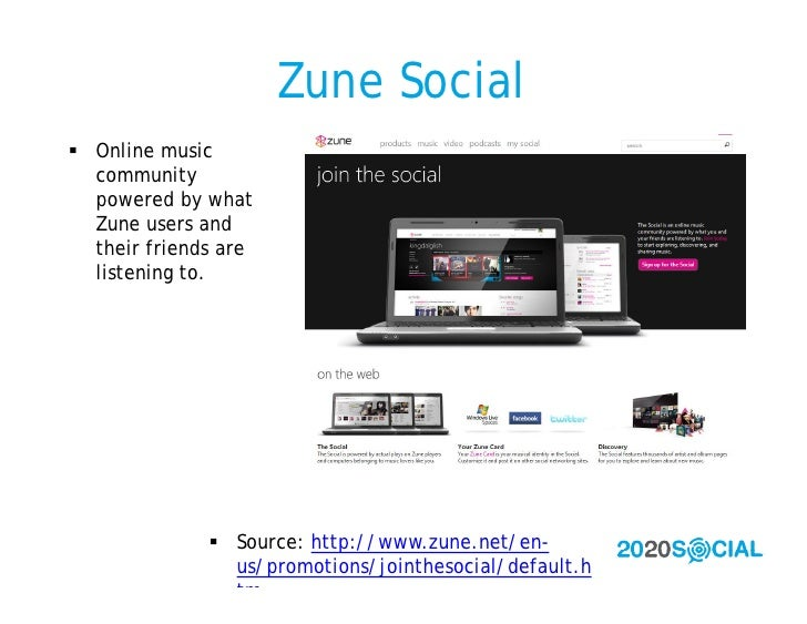 Zune Social  Online music   community   powered by what   Zune users and   their friends are   listening to.             ...