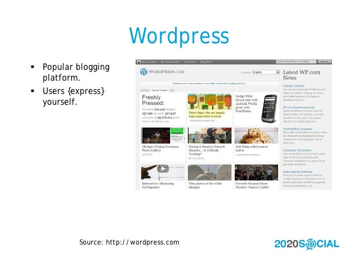 Wordpress  Popular blogging   platform.  Users {express}   yourself.                Source: http://wordpress.com