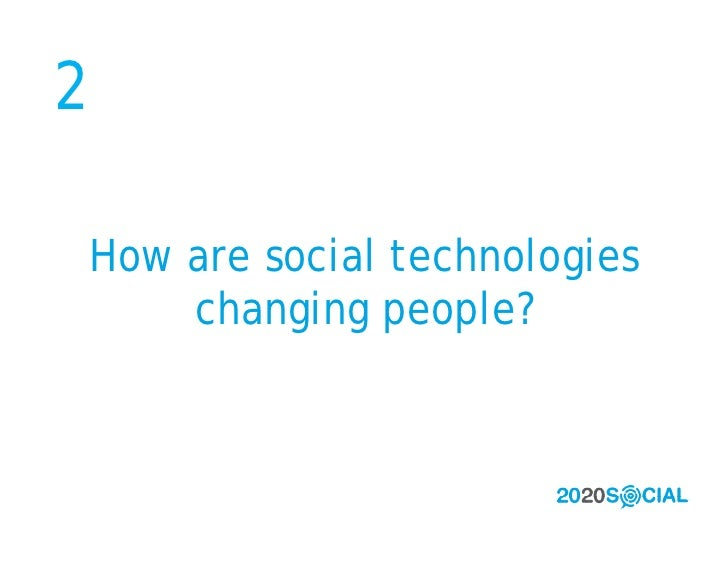 2  How are social technologies     changing people?