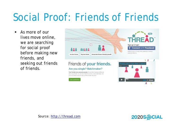 Social Proof: Friends of Friends  As more of our   lives move online,   we are searching   for social proof   before maki...