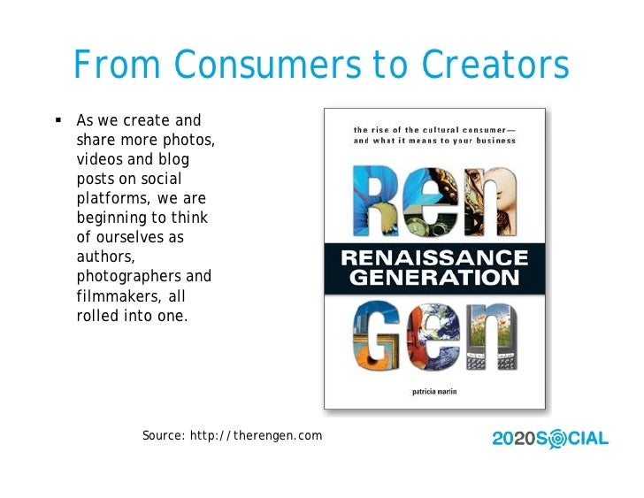From Consumers to Creators  As we create and   share more photos,   videos and blog   posts on social   platforms, we are...