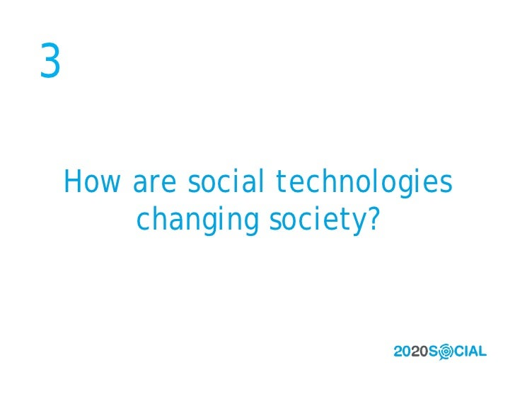 3  How are social technologies     changing society?