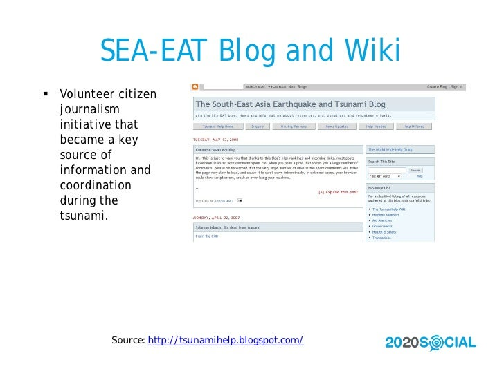 SEA-EAT Blog and Wiki  Volunteer citizen   journalism   initiative that   became a key   source of   information and   co...