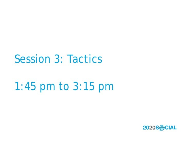 Session 3: Tactics  1:45 pm to 3:15 pm