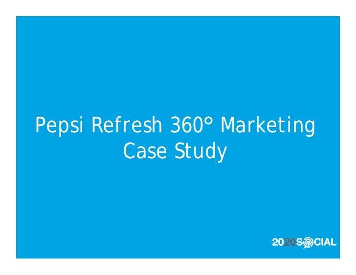 Pepsi Refresh 360° Marketing          Case Study