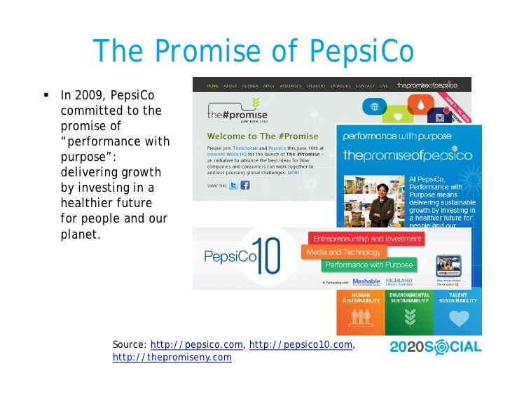 """The Promise of PepsiCo  In 2009, PepsiCo   committed to the   promise of   """"performance with   purpose"""":   delivering gro..."""