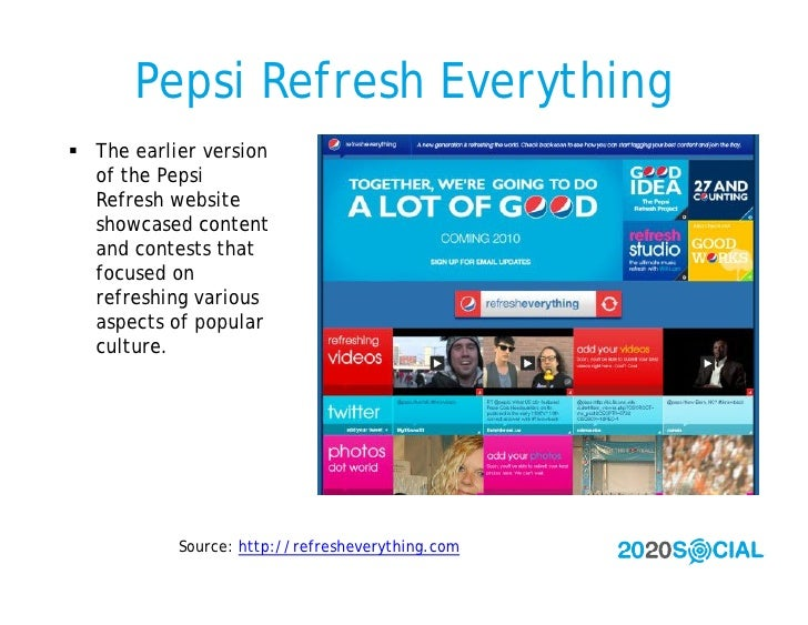 Pepsi Refresh Everything  The earlier version   of the Pepsi   Refresh website   showcased content   and contests that   ...