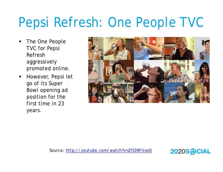 Pepsi Refresh: One People TVC  The One People   TVC for Pepsi   Refresh   aggressively   promoted online.  However, Peps...