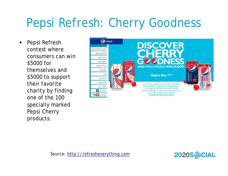 Pepsi Refresh: Cherry Goodness  Pepsi Refresh   contest where   consumers can win   $5000 for   themselves and   $5000 to...