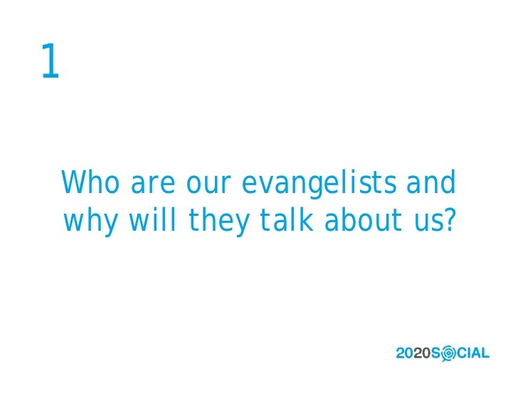 1      Who are our evangelists and     why will they talk about us?