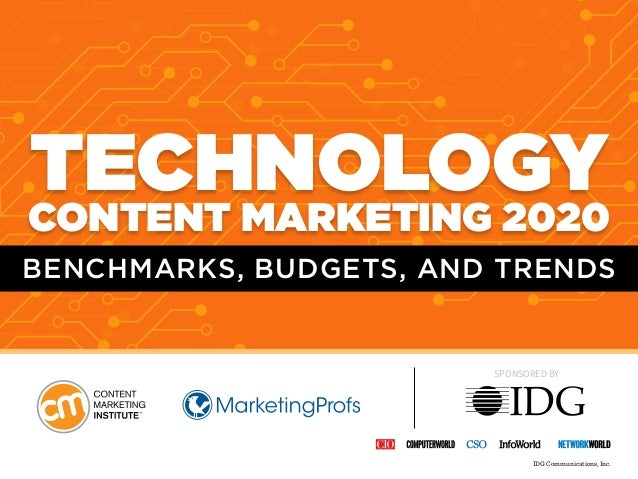 SPONSORED BY IDG Communications, Inc. BENCHMARKS, BUDGETS, AND TRENDS TECHNOLOGY CONTENT MARKETING 2020