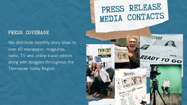 PRESS RELEASE MEDIA CONTACTS PRESS COVERAGE We distribute monthly story ideas to over 40 newspaper, magazine, radio, TV an...