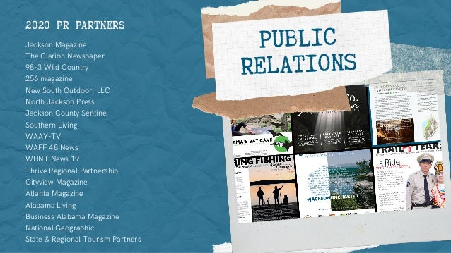 PUBLIC RELATIONS 2020 PR PARTNERS Jackson Magazine The Clarion Newspaper 98-3 Wild Country 256 magazine New South Outdoor,...