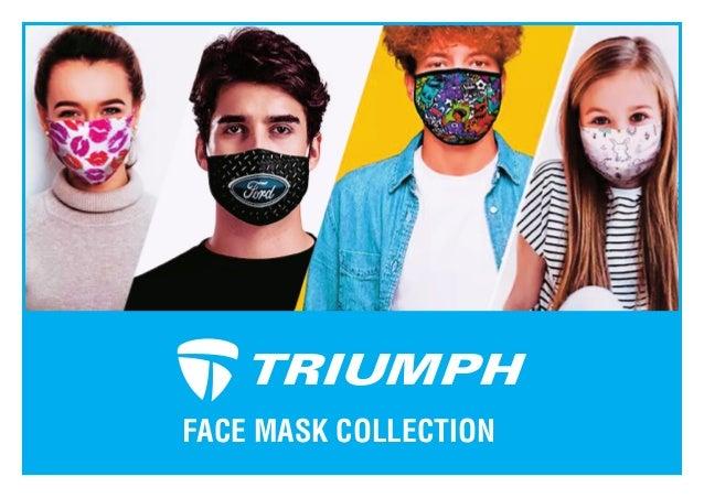 TRIUMPH FACE MASK COLLECTION