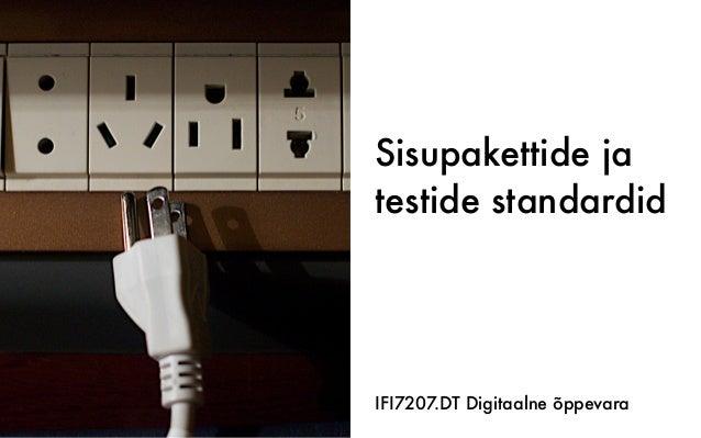Sisupakettide ja testide standardid IFI7207.DT Digitaalne õppevara