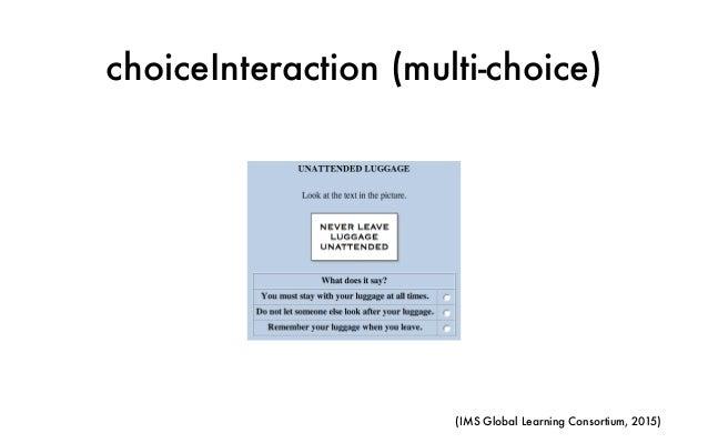 choiceInteraction (multi-choice) (IMS Global Learning Consortium, 2015)