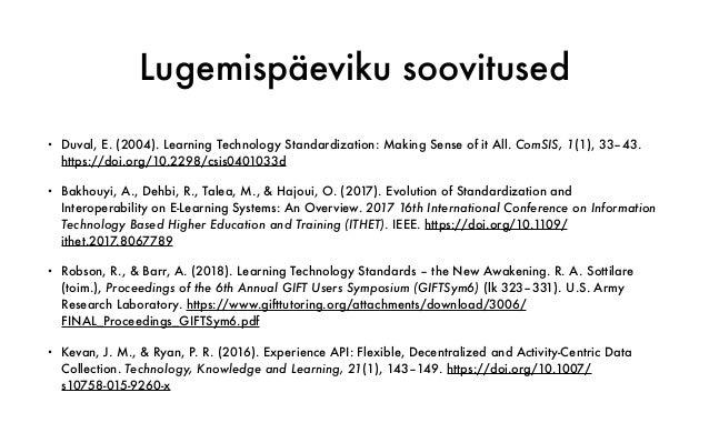 Lugemispäeviku soovitused • Duval, E. (2004). Learning Technology Standardization: Making Sense of it All. ComSIS, 1(1), 3...