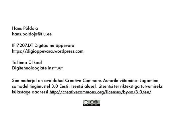 See materjal on avaldatud Creative Commons Autorile viitamine–Jagamine samadel tingimustel 3.0 Eesti litsentsi alusel. Lit...