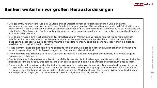 Banken weiterhin vor großen Herausforderungen  Die gesamtwirtschaftliche Lage in Deutschland ist weiterhin vom Infektions...