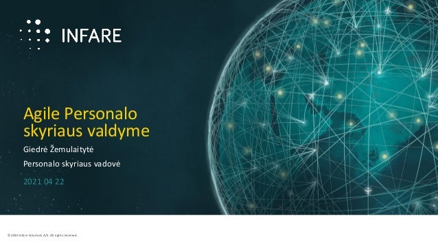 ©2020 Infare Solutions A/S. All rights reserved. Agile Personalo skyriaus valdyme Giedrė Žemulaitytė Personalo skyriaus va...