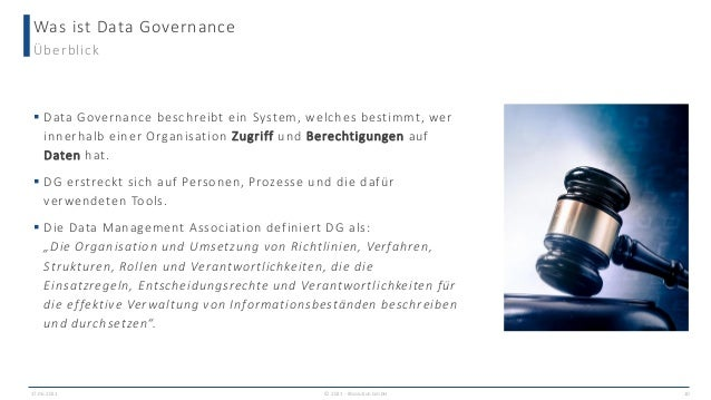 Was ist Data Governance Überblick  Data Governance beschreibt ein System, welches bestimmt, wer innerhalb einer Organisat...