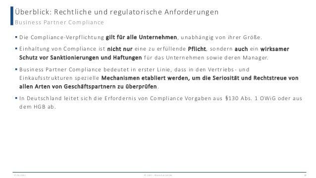 Überblick: Rechtliche und regulatorische Anforderungen 17.06.2021 © 2021 - IBsolution GmbH 18 Business Partner Compliance ...