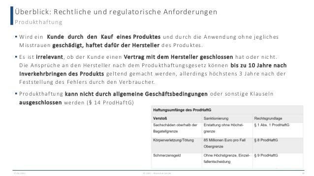 Überblick: Rechtliche und regulatorische Anforderungen 17.06.2021 © 2021 - IBsolution GmbH 19 Produkthaftung  Wird ein Ku...
