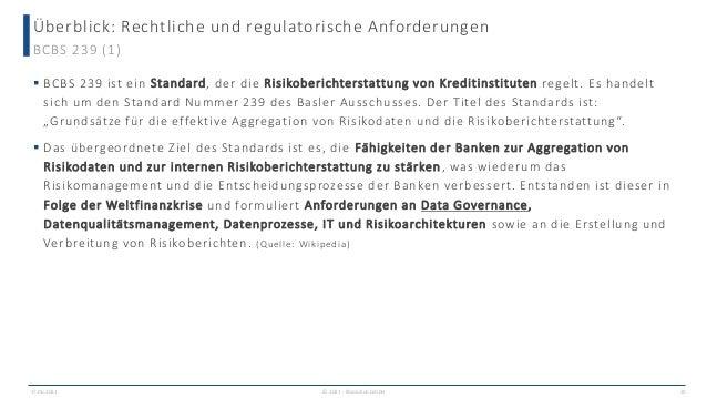 Überblick: Rechtliche und regulatorische Anforderungen 17.06.2021 © 2021 - IBsolution GmbH 20 BCBS 239 (1)  BCBS 239 ist ...