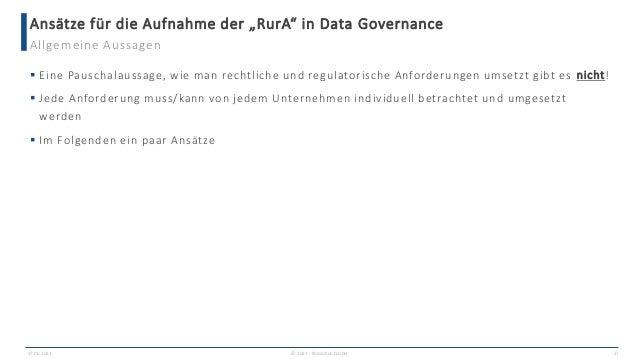 """Ansätze für die Aufnahme der """"RurA"""" in Data Governance 17.06.2021 © 2021 - IBsolution GmbH 27 Allgemeine Aussagen  Eine P..."""