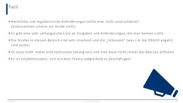 Fazit 17.06.2021 © 2021 - IBsolution GmbH 35  Rechtliche und regulatorische Anforderungen sollte man nicht unterschätzen!...
