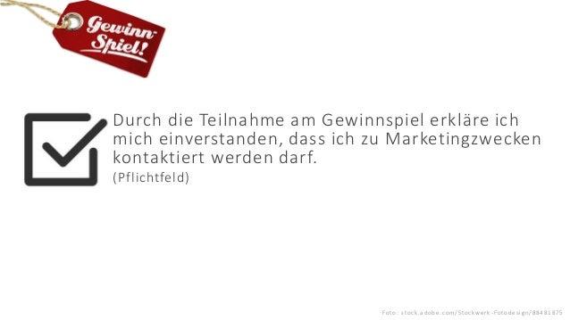 © 2021 - IBsolution GmbH 17.06.2021 4 Durch die Teilnahme am Gewinnspiel erkläre ich mich einverstanden, dass ich zu Marke...