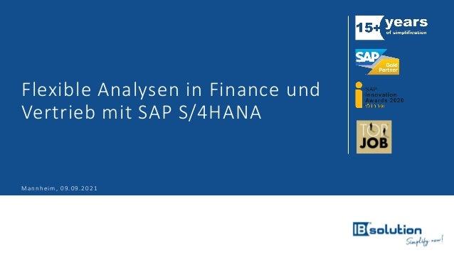 Flexible Analysen in Finance und Vertrieb mit SAP S/4HANA Mannheim, 09.09.2021