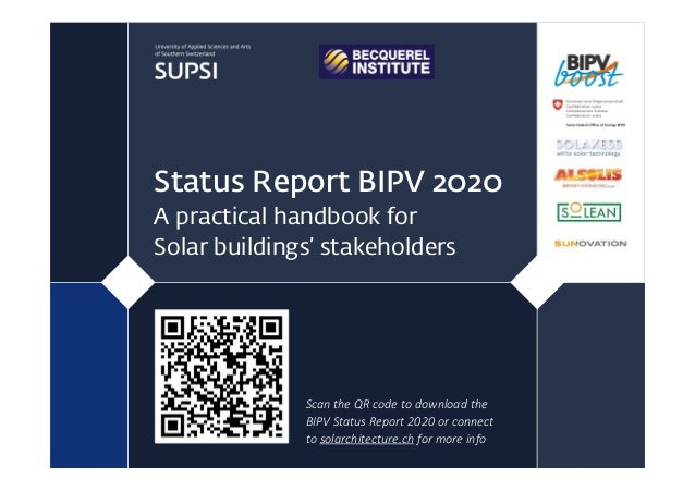 Status Report BIPV 2020 A practical handbook for Solar buildings' stakeholders Scan the QR code to download the  BIPV Stat...