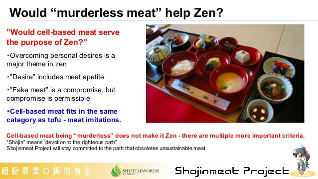"""Would """"murderless meat"""" help Zen? """"Would cell-based meat serve the purpose of Zen?"""" ・Overcoming personal desires is a majo..."""