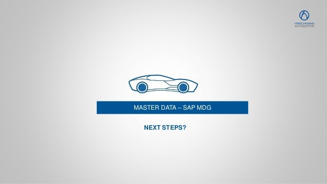 MASTER DATA – SAP MDG NEXT STEPS?