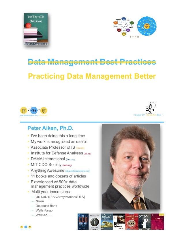 Data Management Best Practices © Copyright 2021 by Peter Aiken Slide # 1 paiken@plusanythingawesome.com+1.804.382.5957 Pet...