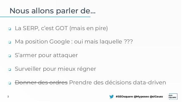 SEO Square 2021 : Suivi de positions Google - nouveaux indicateurs et bonnes pratiques pour un reporting SEO optimisé Slide 3