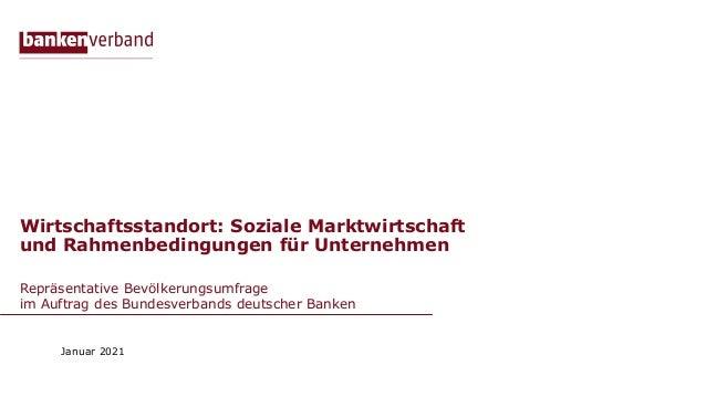 Wirtschaftsstandort: Soziale Marktwirtschaft und Rahmenbedingungen für Unternehmen Repräsentative Bevölkerungsumfrage im A...