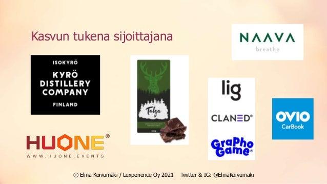 Kasvun tukena sijoittajana © Elina Koivumäki / Lexperience Oy 2021 Twitter & IG: @ElinaKoivumaki