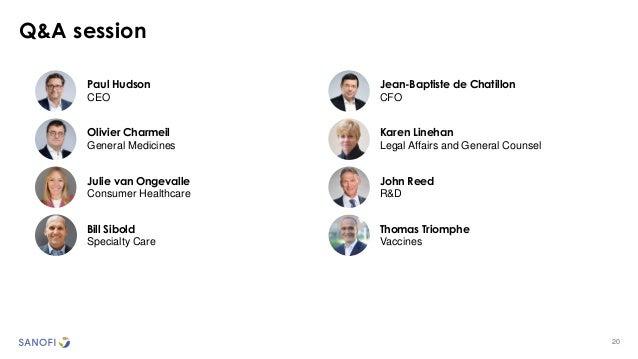 20 Q&A session Paul Hudson CEO Julie van Ongevalle Consumer Healthcare Jean-Baptiste de Chatillon CFO Olivier Charmeil Gen...