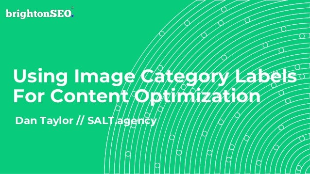 Using Image Category Labels For Content Optimization Dan Taylor // SALT.agency