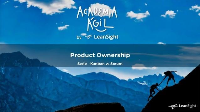 Product Ownership Serie - Kanban vs Scrum